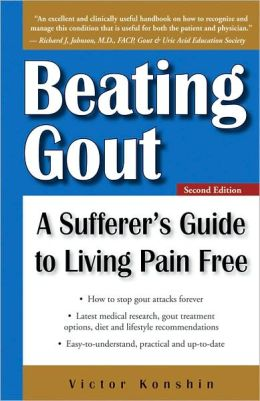 Beating Gout: A Sufferer's Guide to Living Pain Free