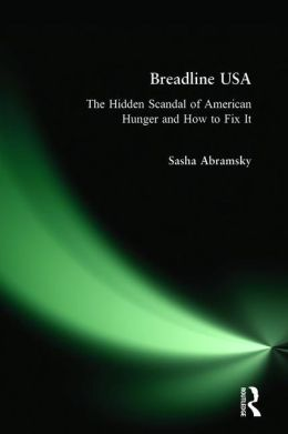 Breadline USA: The Hidden Scandal of American Hunger and How to Fix It