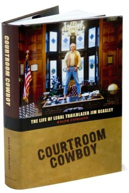 Courtroom Cowboy: The Life of Legal Trailblazer Jim Beasley