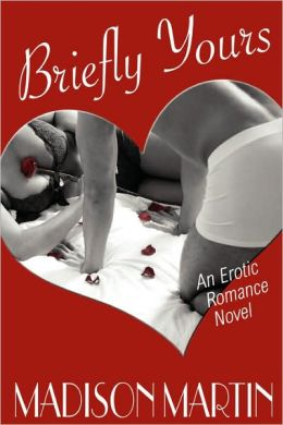 Briefly Yours: An Erotic Romance Novel