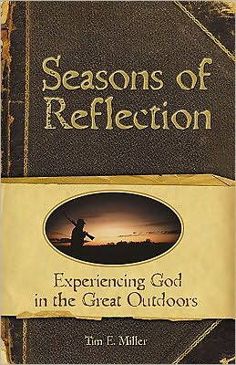 Seasons of Reflection: Learning to Experience God in the Great Outdoors