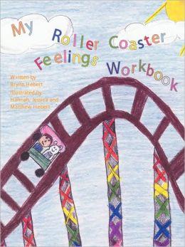 My Roller Coaster Feelings Workbook