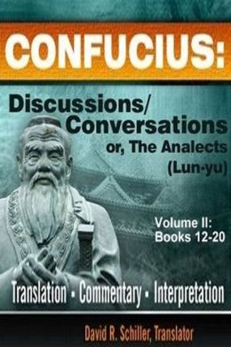 Confucius: Discussions/Conversations, or the Analects [Lun-Yu], Volume II