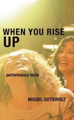 When You Rise Up: Performance Texts