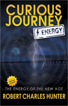 Curious Journey: Energy: The Energy of the New Age