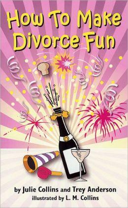 How To Make Divorce Fun