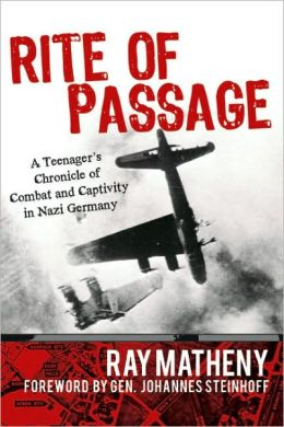 Rite of Passage: A Teenager's Chronicle of Combat and Captivity in Nazi Germany