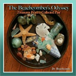 A Beachcomber's Odyssey: Vol 1: Treasures from a Collected Past