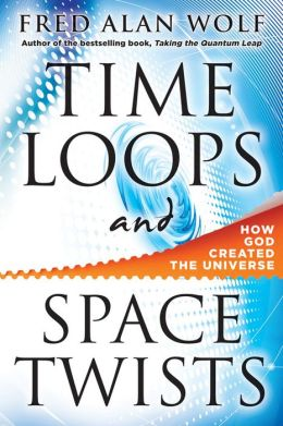 Time Loops and Space Twists How God Created the Universe