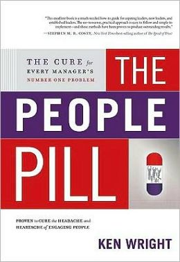 The People Pill: The Cure for Every Manager's Number One Problem