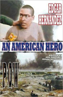 Edgar Hernandez: POW: An American Hero