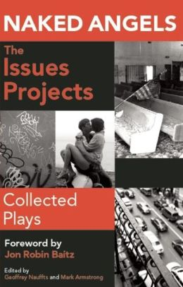 Naked Angels Issues Projects: Collected Plays