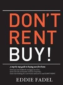 Don't Rent Buy!: A Step-by-Step Guide to Buying Your First Home