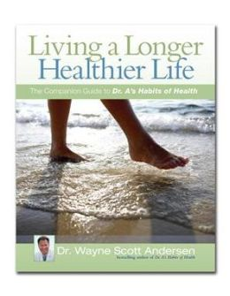 Living a Longer, Healthier Life: The Companion Guide to Dr. A's Habits of Health