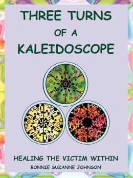 Three Turns Of A Kaleidoscope