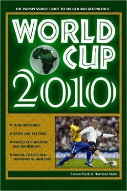 World Cup 2010: The Indispensable Guide