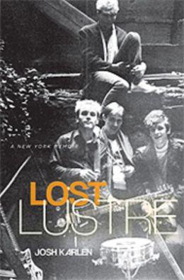 Lost Lustre: A New York Memoir
