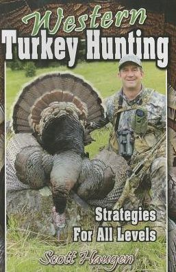 Western Turkey Hunting: Strategies For All Levels