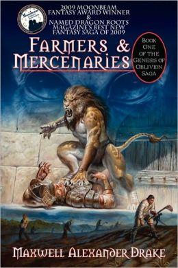 Farmers and Mercenaries: Book 1 of the Genesis of Oblivion Saga