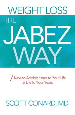 Weight Loss the Jabez Way: 7 Keys to Adding Years to Your Life & Life to Your Years