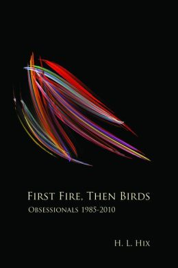 First Fire, Then Birds: Obsessionals 1985-2010