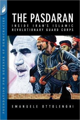 The Pasdaran: Inside Iran's Islamic Revolutionary Guard Corps