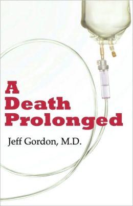 A Death Prolonged