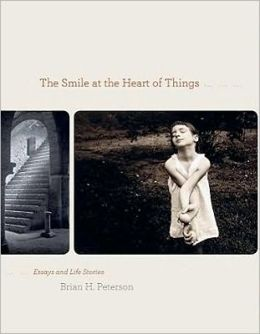 The Smile at the Heart of Things: Essays and Life Stories