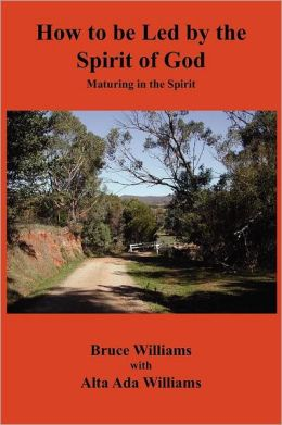 How to be Led by the Spirit of God: Maturing in the Spirit