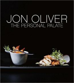 Chef Jon Oliver: Gourmet Cuisine for the Domestic Cook