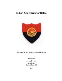 Indian Army Order of Battle Richard Rinaldi and Ravi Rikhye