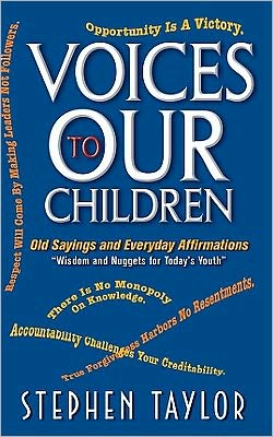 Vpices to Our Children: Old Sayings and Everyday Affirmations