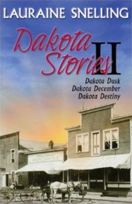 Dakota: Dakota Dusk / Dakota December / Dakota Destiny