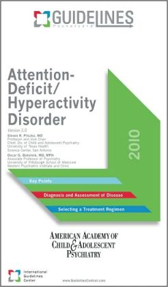 Attention-Deficit/Hyperactivity Disorder GUIDELINES Pocketcard: American Academy of Child & Adolescent Psychiatry (2010)