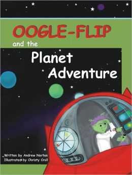 Oogle-Flip and the Planet Adventure