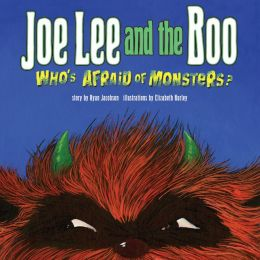 Joe Lee and the Boo: Who's Afraid of Monsters?