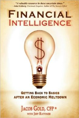 Financial Intelligence: Getting Back to Basics After an Economic Meltdown