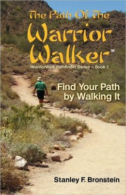 The Path of the Warrior Walker: IWarriorWalk Pathfinder Series - Book 1