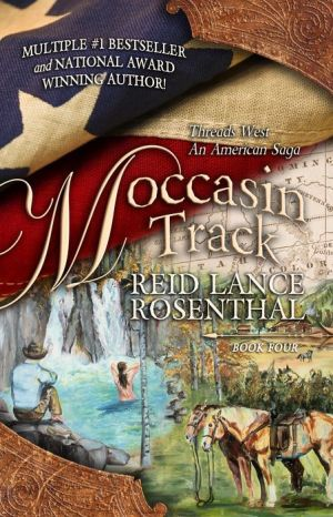 Moccasin Tracks: (Threads West, An American Saga Book 4)