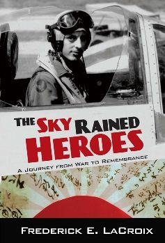 The Sky Rained Heroes: A Journey from War to Remembrance