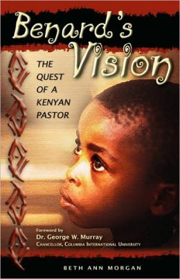 Benard's Vision - The Quest of a Kenyan Pastor