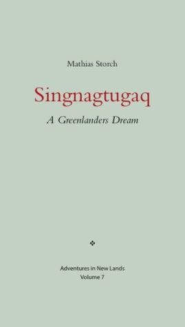Singnagtugaq: A Greenlanders Dream