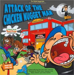 Attack of the Chicken Nugget Man: A New York Test Prep Adventure