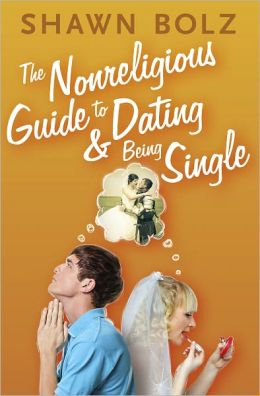 The Nonreligious Guide to Dating and Being Single