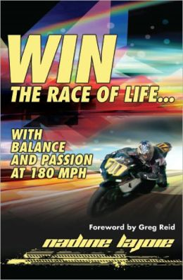 Win the Race of Life: With Balance and Passion at 180 MPH