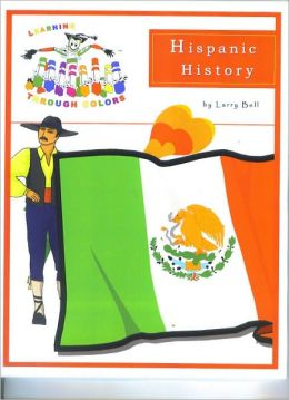 Learning Through Colors Hispanic History: Educational Coloring Books