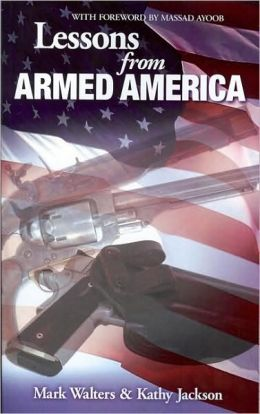 Lessons from Armed America: True Stories of Men and Women Defending Their Lives and Their Families