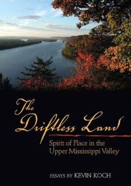 Driftless Land: Spirit of Place in the Upper Mississippi Valley