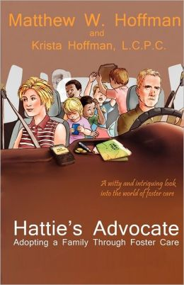 Hattie's Advocate, Adopting A Family Through Foster Care