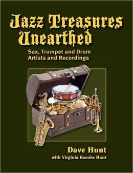 Jazz Treasures Unearthed: Sax, Trumpet and Drum Artists and Recordings